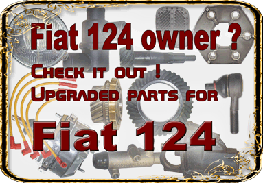 Fiat 124 parts ! You can find many improved LADA parts that fits in your Fiat